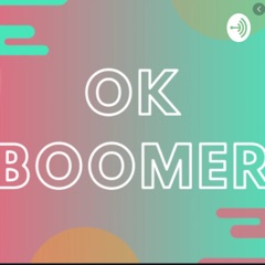 """The meaning behind """"ok boomer"""""""