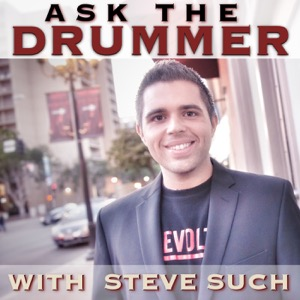 Ask The Drummer Podcast: Drumming Questions, Tips, & Advice