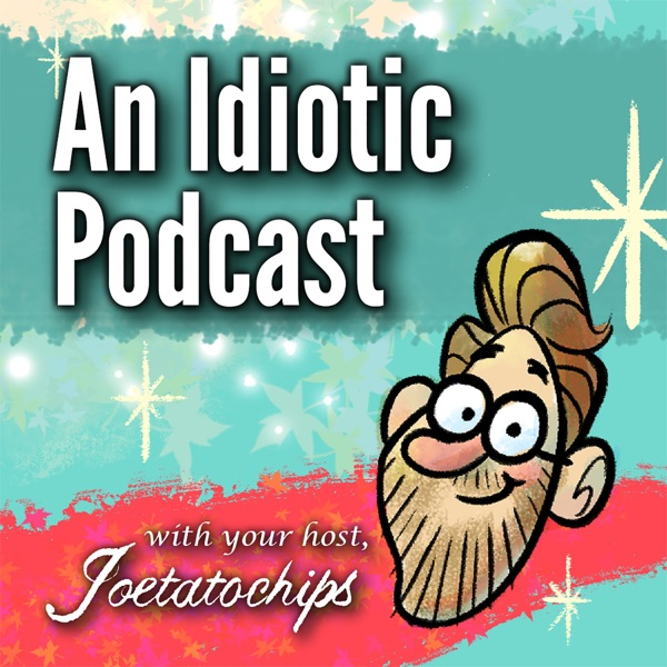 An Idiotic Podcast