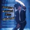 Xscapism: Michaels Work Revisited