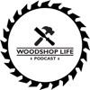 Woodshop Life Podcast artwork