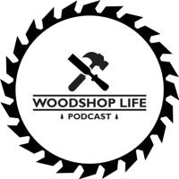 Woodshop Life Podcast podcast