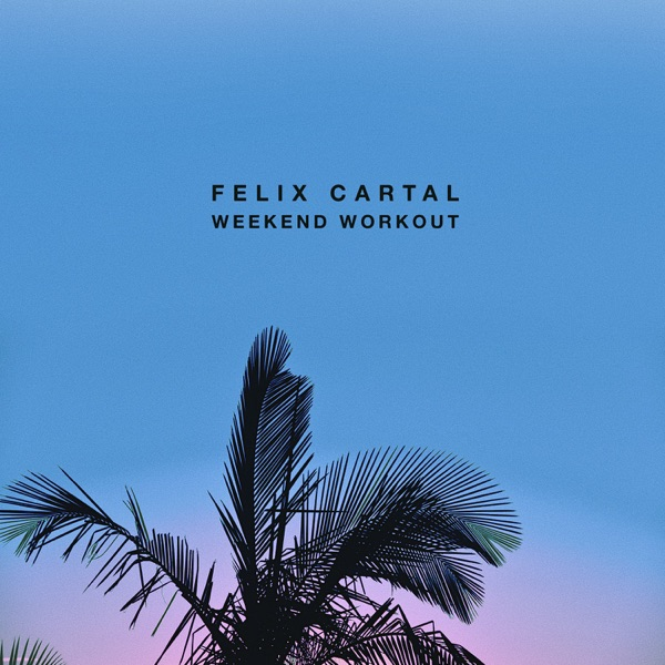 Weekend Workout 172 - Takeover feat  LH4L – Felix Cartal