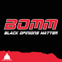 BOMM: Black Opinions Matter podcast
