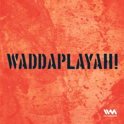 Waddaplayah!:IVM Podcasts