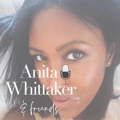 Anita Whittaker & Friends Podcast