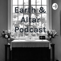 Earth & Altar Podcast podcast