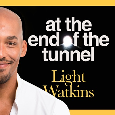 At The End of The Tunnel:Light Watkins