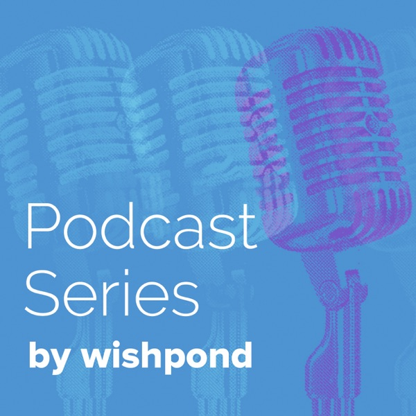 Wishpond's Podcast Series