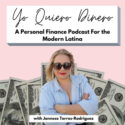 Yo Quiero Dinero: Personal Finance For the Modern Latina:Jannese Torres-Rodriguez