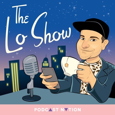 The Lo Show:Podcast Nation