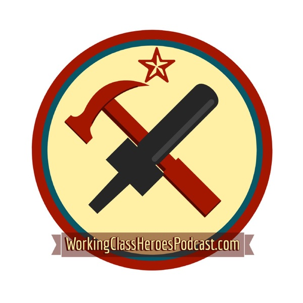 Working Class Heroes Podcast