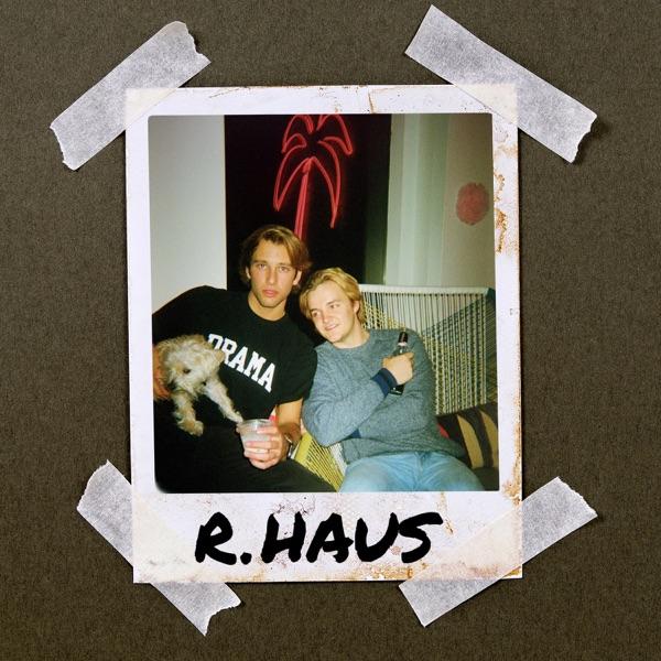 R.HAUS with Ben Richards & Sam Haus