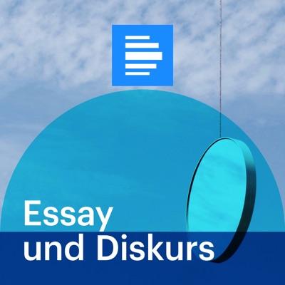 Essay und Diskurs - Deutschlandfunk:Deutschlandfunk