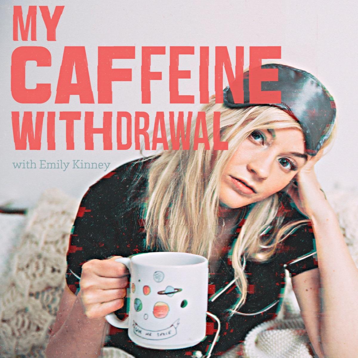 My Caffeine Withdrawal with Emily Kinney