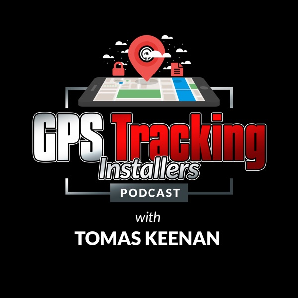 GPS Tracking Installers Podcast