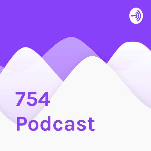 754 Podcast