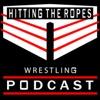 Hitting The Ropes Wrestling Podcast artwork