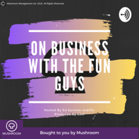 On Business with the Fun Guys podcast