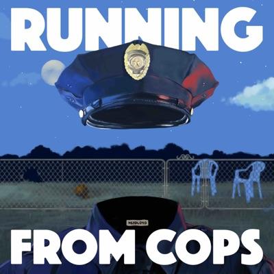 Headlong: Running from COPS:Topic / Pineapple Street Media / Dan Taberski