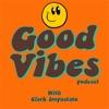 Good Vibes Podcast with Clark Impastato