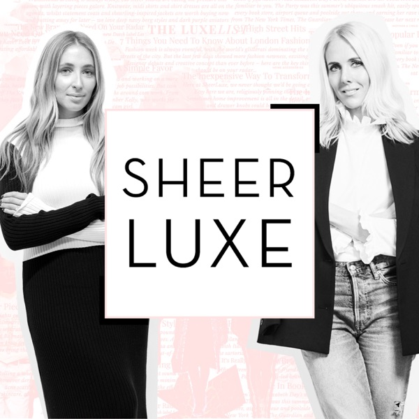 SheerLuxe Podcast