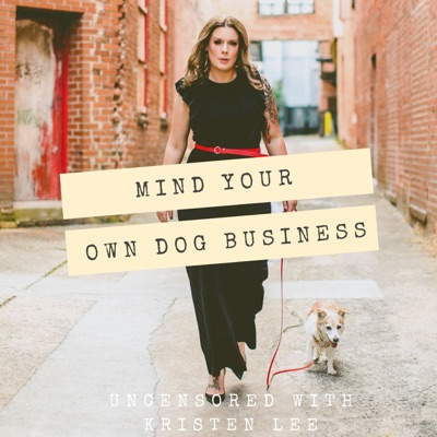 Mind Your Own Dog Business