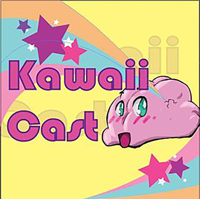 Kawaii Cast podcast