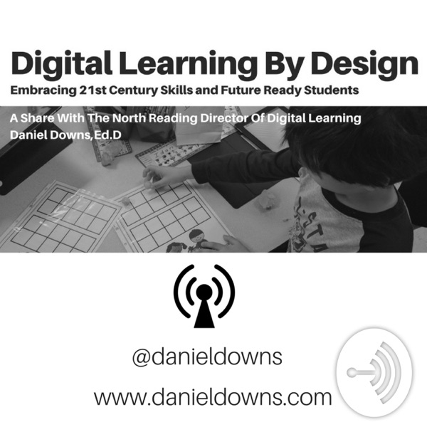 Digital Learning By Design: A Podcast About Digital Transformation In Education