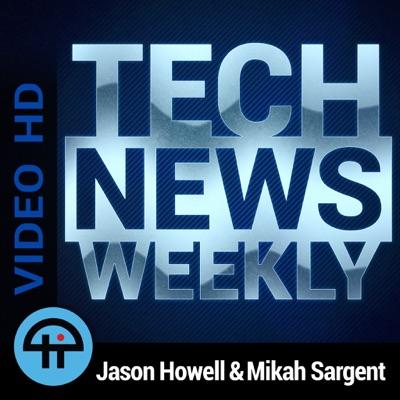 Tech News Weekly (Video HD):TWiT