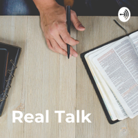 Real Talk: A Look Through The Bible podcast
