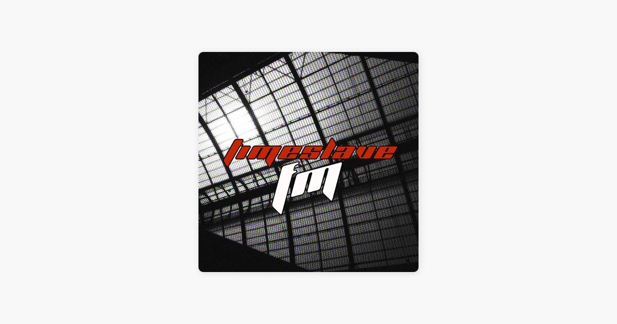 TimeSlave FM on Apple Podcasts