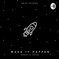 MAKE IT HAPPEN podcast