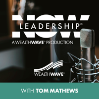 LeadershipNOW® podcast