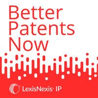 Better Patents Now podcast
