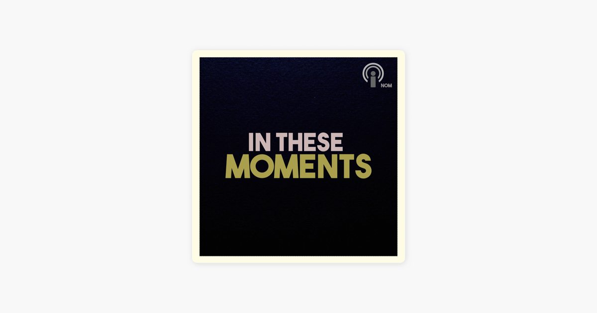 Image result for in these moments podcast