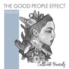 The Good People Effect: Self Improvement Podcast