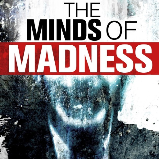 Cover image of The Minds of Madness - True Crime Stories