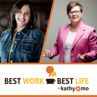 Best Work/Best Life From Kathy & Mo podcast