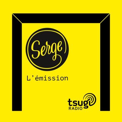 Serge, l'émission [Tsugi Radio]