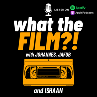 What the FILM?! podcast