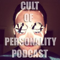 Cult of Personality Podcast podcast