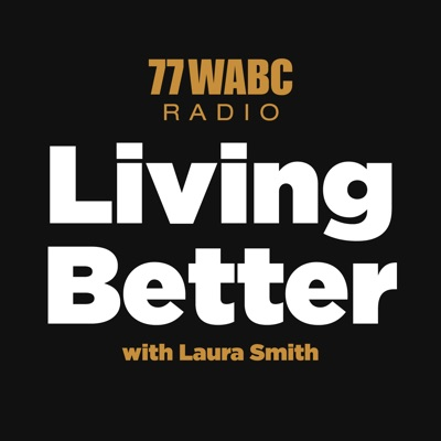 77 WABC Radio: Living Better with Laura Smith