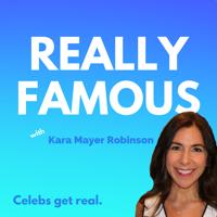 Really Famous with Kara Mayer Robinson podcast