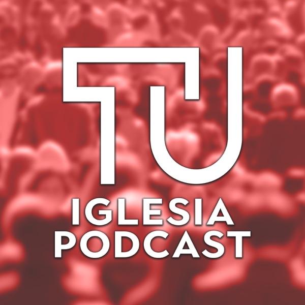 Tu Iglesia Podcast