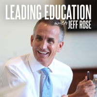Leading Education With Jeff Rose podcast