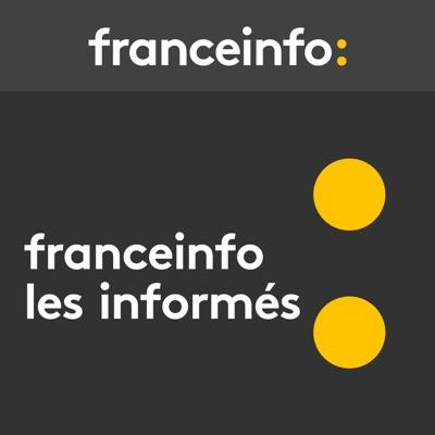 franceinfo: Les informés:France Info