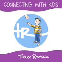 Connecting With Kids by Trevor Romain podcast