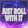 Just Roll With It - A Dungeons and Dragons Podcast artwork