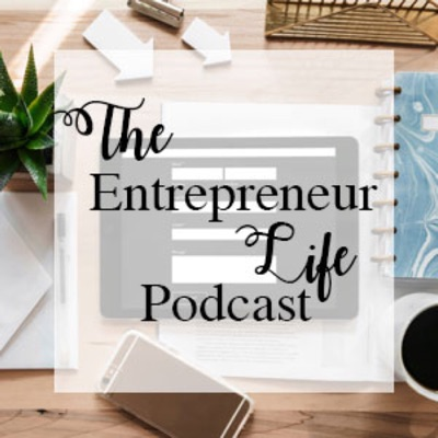 The Entrepreneur Life Podcast